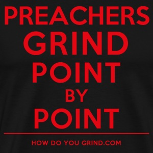 Preachers Grind Point By Point - Red - Men's Premium T-Shirt