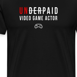 Underpaid video game actor T-shirt - Men's Premium T-Shirt