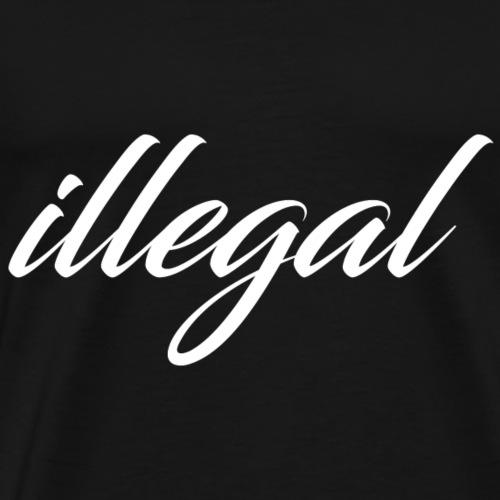 illegal - Men's Premium T-Shirt