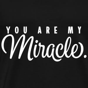 You Are My Miracle. - Men's Premium T-Shirt