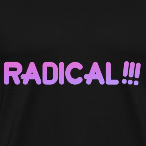 RADICAL!!! - Men's Premium T-Shirt