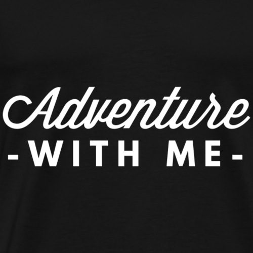 Adventure with me - Men's Premium T-Shirt