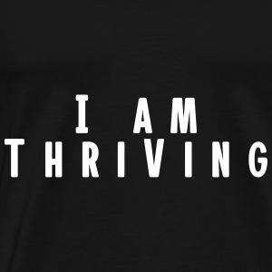 I am thriving - Men's Premium T-Shirt