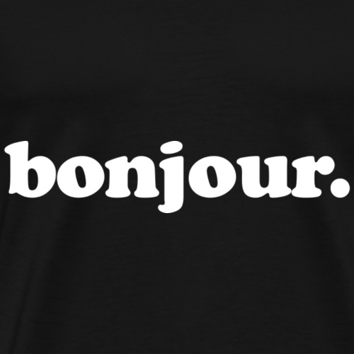 Bonjour - Fun Design (White Letters) - Men's Premium T-Shirt
