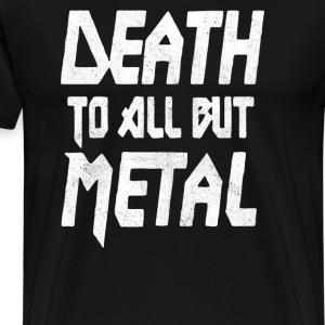 Death To All But Metal - Men's Premium T-Shirt