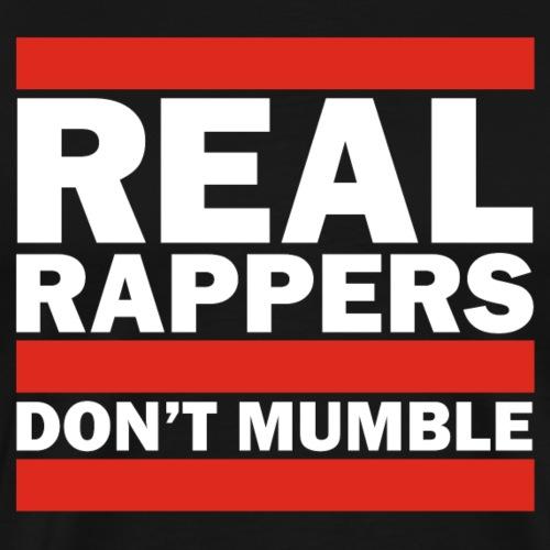 Real Rappers Don't Mumble - Old School Hip Hop Rap - Men's Premium T-Shirt