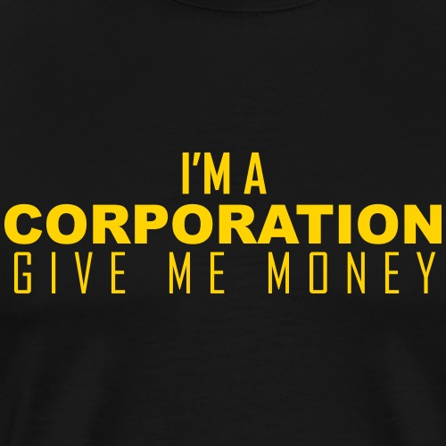 I'm A Corporation - Men's Premium T-Shirt
