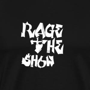 Rage The Show - Men's Premium T-Shirt