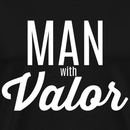 MAN WITH VALOR - Men's Premium T-Shirt