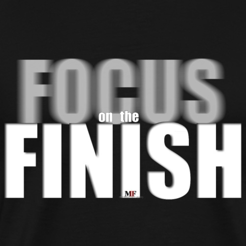 FOCUS ON THE FINSIH - Men's Premium T-Shirt