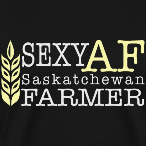 Sexy AF Saskatchewan Farmer - Men's Premium T-Shirt