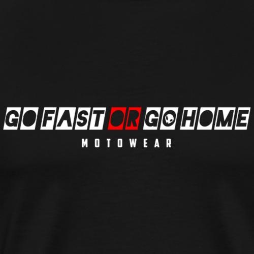 Go Fast or Go Home (Simple) - Men's Premium T-Shirt