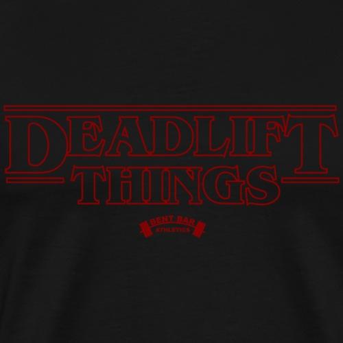 Deadlift Things - Men's Premium T-Shirt