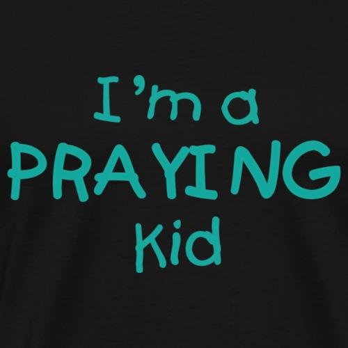 I'm a Praying Kid - Men's Premium T-Shirt