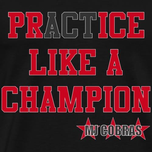 Like A Champion - Men's Premium T-Shirt