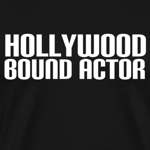 Hollywood Bound Actors - White - Men's Premium T-Shirt