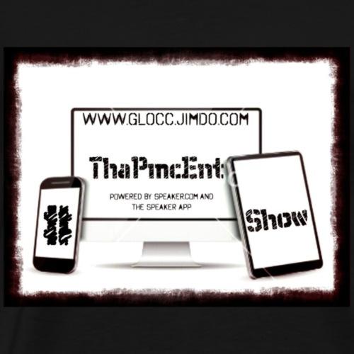 #ThaPmcEntShow Merch! - Men's Premium T-Shirt