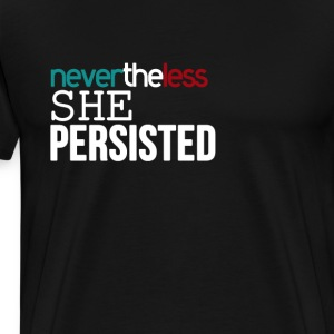 Nevertheless she persisted tshirt - Men's Premium T-Shirt
