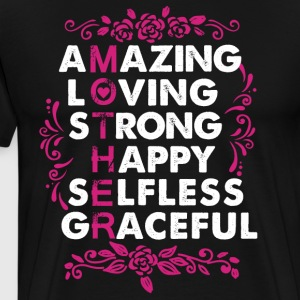Mother Amazing Loving Strong Happy Selfless - Men's Premium T-Shirt