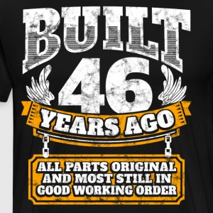 46th birthday gift idea: Built 46 years ago Shirt - Men's Premium T-Shirt