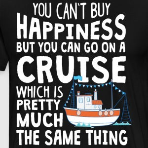 You Can Go On A Cruise T Shirt - Men's Premium T-Shirt