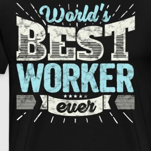 Worlds Best Worker Ever Funny Office Gift - Men's Premium T-Shirt