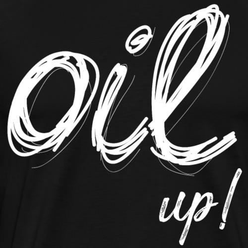Oil Up - Men's Premium T-Shirt