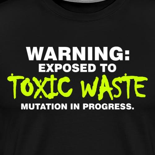Toxic Waste Exposure - Men's Premium T-Shirt
