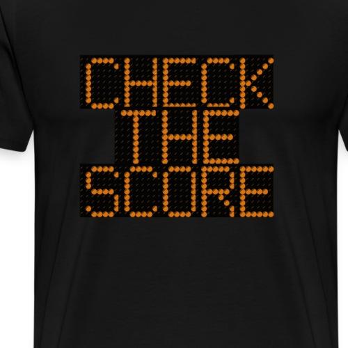 CHECK THE SCORE - Men's Premium T-Shirt