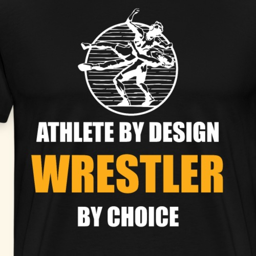 Funny Wrestling Design Athlete by Design - Men's Premium T-Shirt