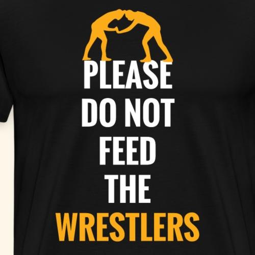 Funny Wrestling Design Please do not feed - Men's Premium T-Shirt