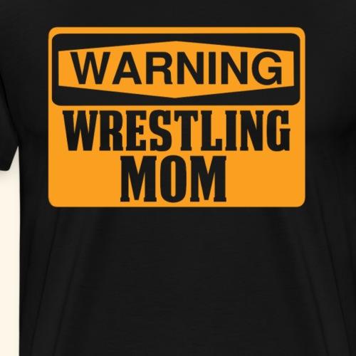 Funny Wrestling Design Warning Wrestling Mom Orange - Men's Premium T-Shirt