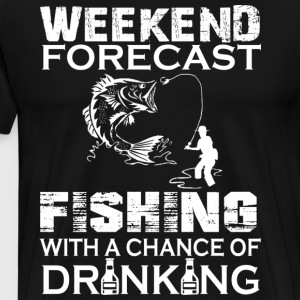 Weekend Forecast Fishing With Drinking T Shirt - Men's Premium T-Shirt