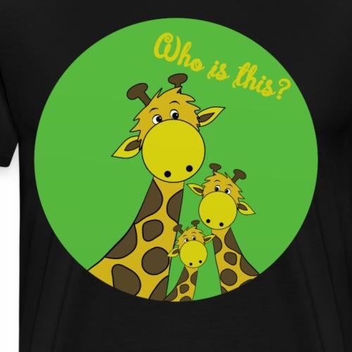 Giraffe who is this - Men's Premium T-Shirt