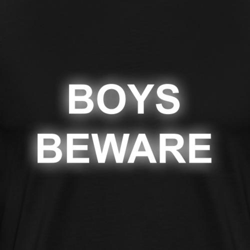 Boys Beware - ORIGINAL - Men's Premium T-Shirt