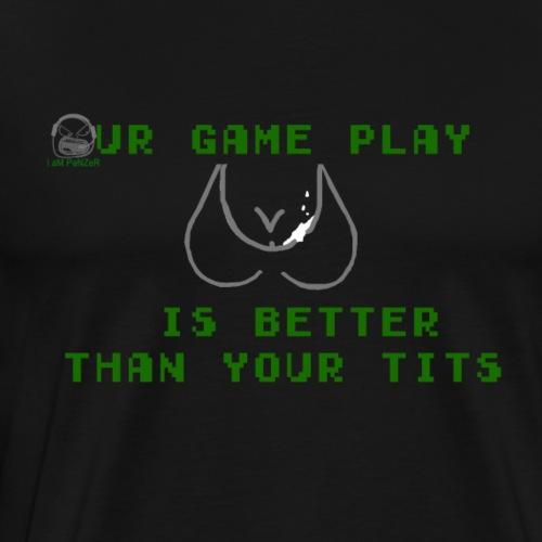 gameplay vs tits - Men's Premium T-Shirt