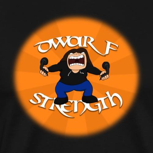DWARF STRENGTH - Men's Premium T-Shirt