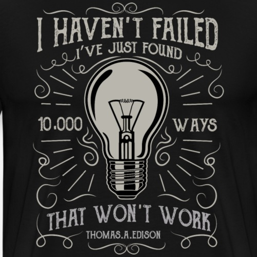 10000 Ways That Won't Work - Men's Premium T-Shirt