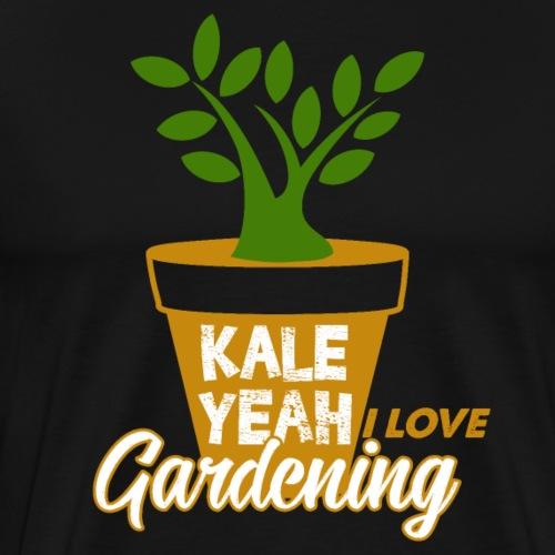 KALE YEAH I LOVE GARDENING - Men's Premium T-Shirt
