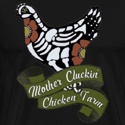 Mother Cluckin' Chicken Farm Logo - Men's Premium T-Shirt