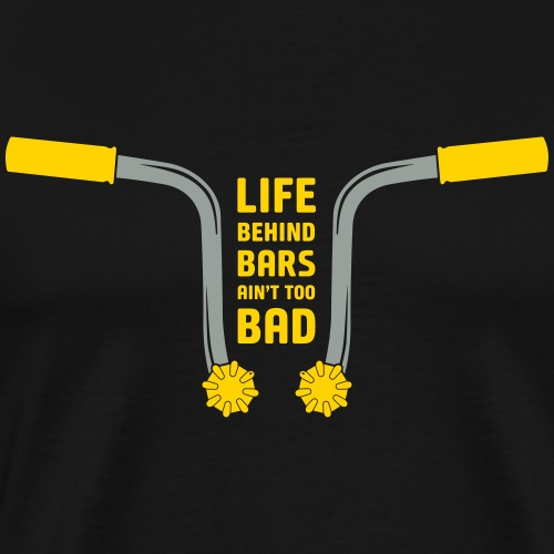 CT70 Life behind bars ain't too bad - Men's Premium T-Shirt
