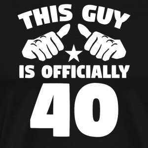 This Guy Is Officially 40 Years Old 40th Birthday - Men's Premium T-Shirt
