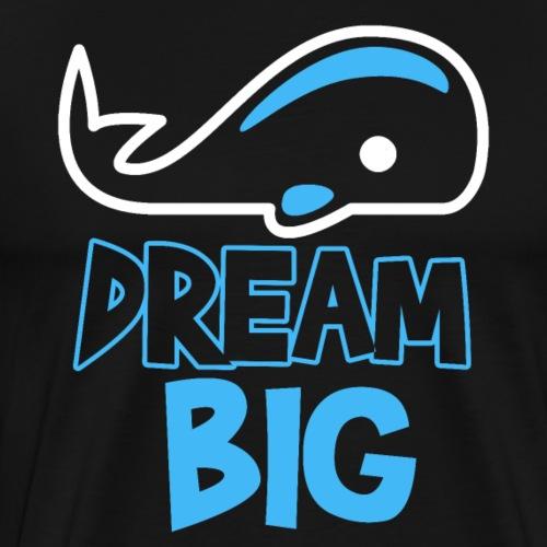 DREAM BIG - Men's Premium T-Shirt