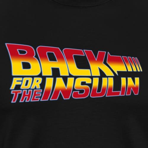Back For The Insulin - Men's Premium T-Shirt