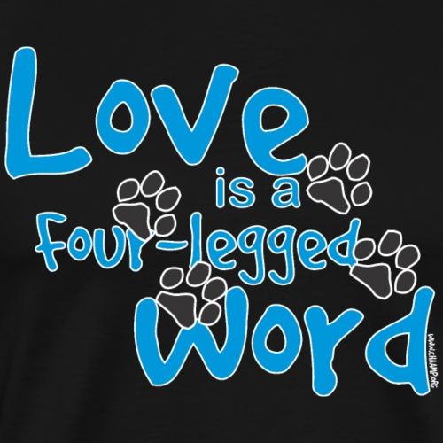 Love Is a Four-Legged Word - Men's Premium T-Shirt