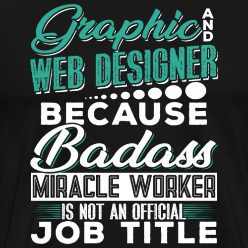 GRAPHIC AND WEB DESIGNER - Men's Premium T-Shirt