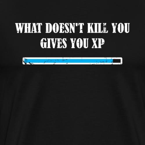 Funny DND Unisex Shirt What Doesn't Kill You XP - Men's Premium T-Shirt