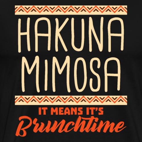 HAKUNA MIMOSA It Means It's Brunchtime - Men's Premium T-Shirt