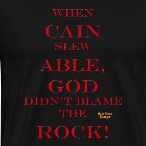 Don't Blame the Rock! - Men's Premium T-Shirt
