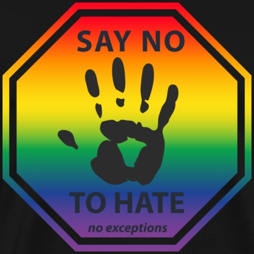 Say No To Hate LGBT T-Shirt black - Men's Premium T-Shirt